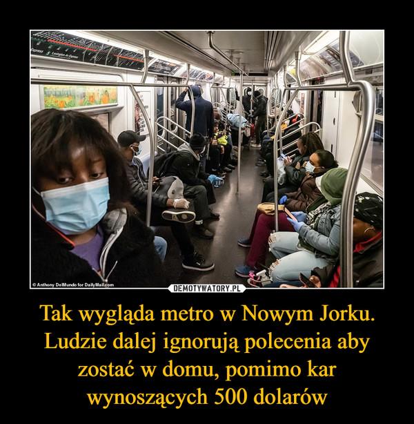 Tak wygląda metro w Nowym Jorku. Ludzie dalej ignorują polecenia aby zostać w domu, pomimo kar wynoszących 500 dolarów –