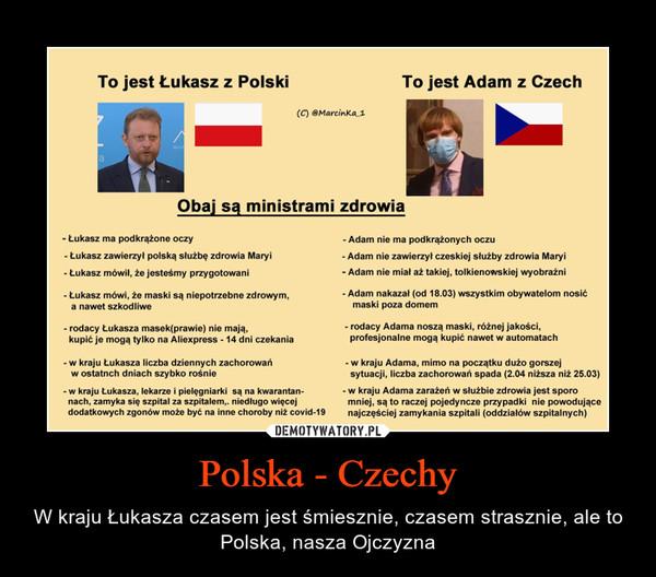Polska - Czechy – W kraju Łukasza czasem jest śmiesznie, czasem strasznie, ale to Polska, nasza Ojczyzna