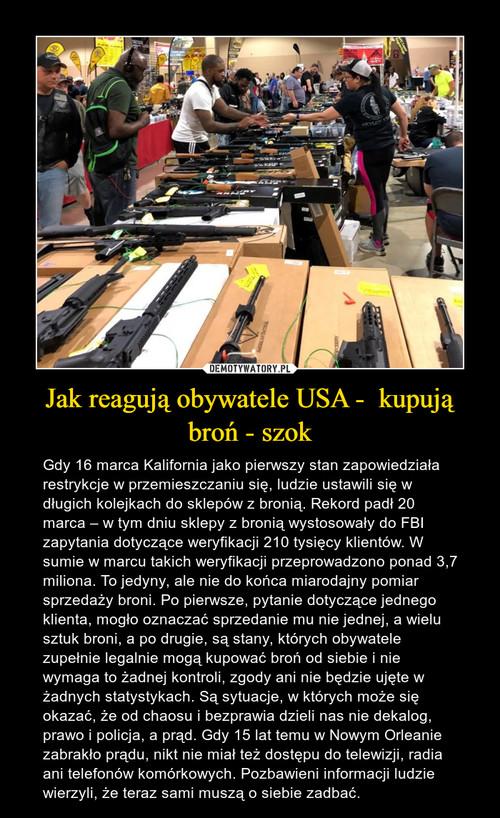 Jak reagują obywatele USA -  kupują broń - szok