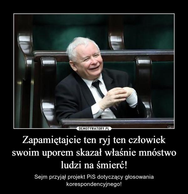 Zapamiętajcie ten ryj ten człowiek swoim uporem skazał właśnie mnóstwo ludzi na śmierć! – Sejm przyjął projekt PiS dotyczący głosowania korespondencyjnego!