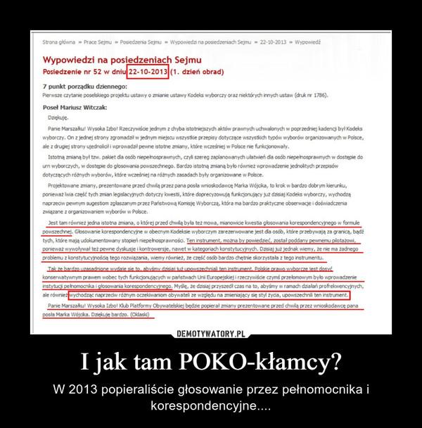 I jak tam POKO-kłamcy? – W 2013 popieraliście głosowanie przez pełnomocnika i korespondencyjne....