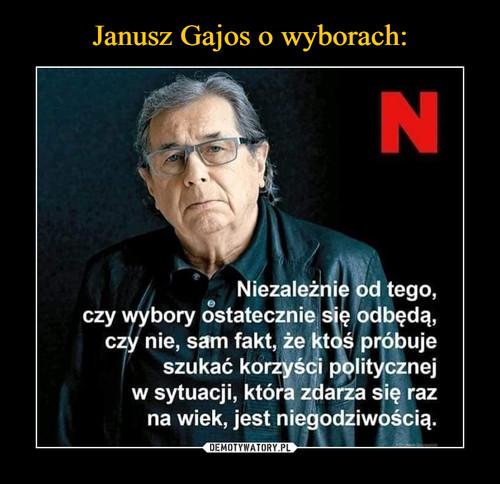 Janusz Gajos o wyborach: