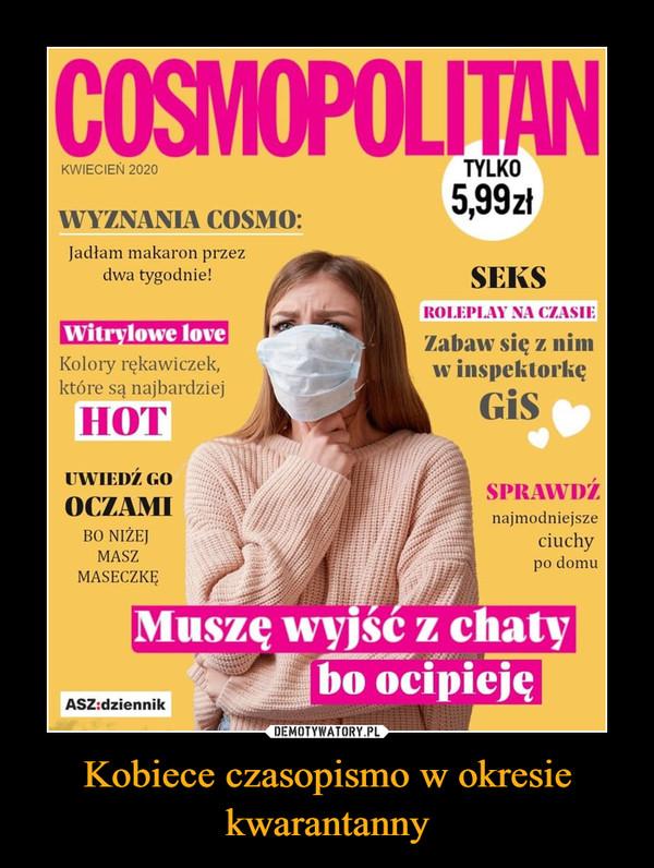 Kobiece czasopismo w okresie kwarantanny –