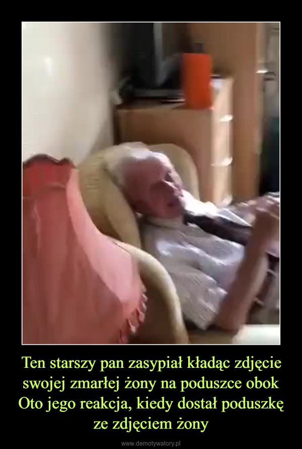 Ten starszy pan zasypiał kładąc zdjęcie swojej zmarłej żony na poduszce obokOto jego reakcja, kiedy dostał poduszkę ze zdjęciem żony –