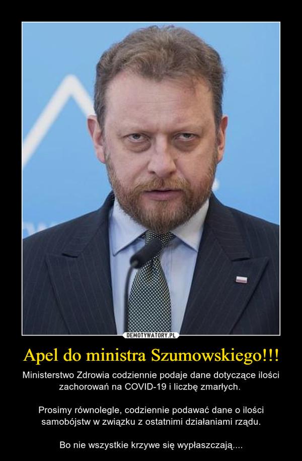 Apel do ministra Szumowskiego!!! – Ministerstwo Zdrowia codziennie podaje dane dotyczące ilości zachorowań na COVID-19 i liczbę zmarłych. Prosimy równolegle, codziennie podawać dane o ilości samobójstw w związku z ostatnimi działaniami rządu.Bo nie wszystkie krzywe się wypłaszczają....