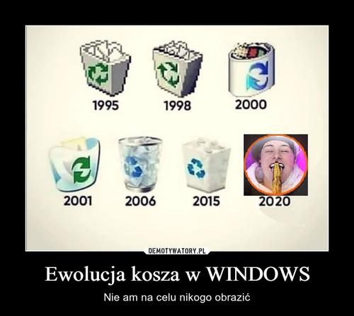 Ewolucja kosza w WINDOWS