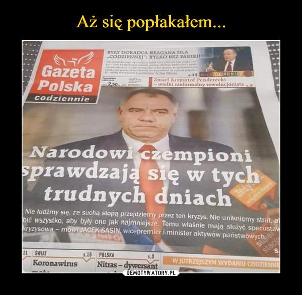 –  Gazeta PolskaNarodowi czempionisprawdzają się w tychtrudnych dniach
