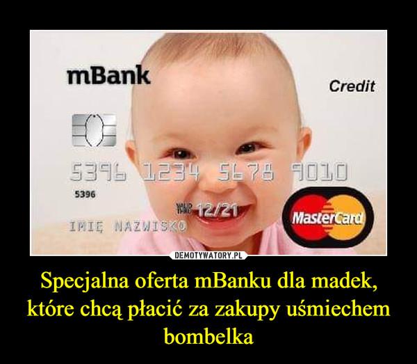 Specjalna oferta mBanku dla madek, które chcą płacić za zakupy uśmiechem bombelka –