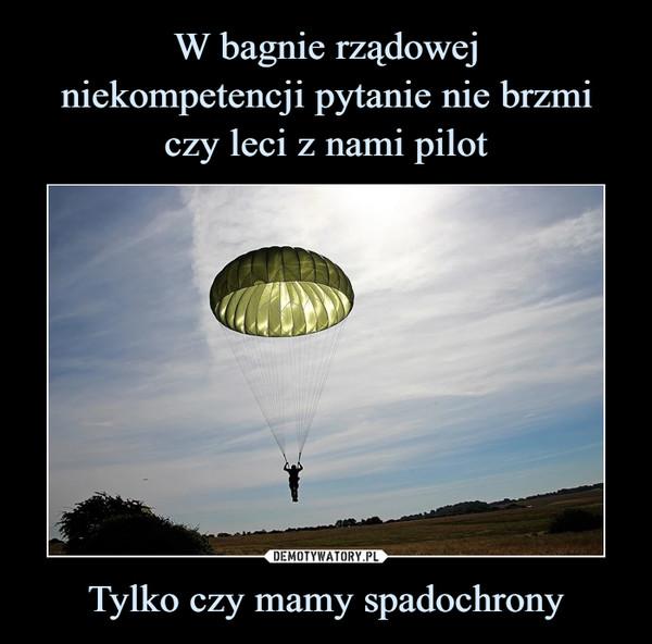Tylko czy mamy spadochrony –