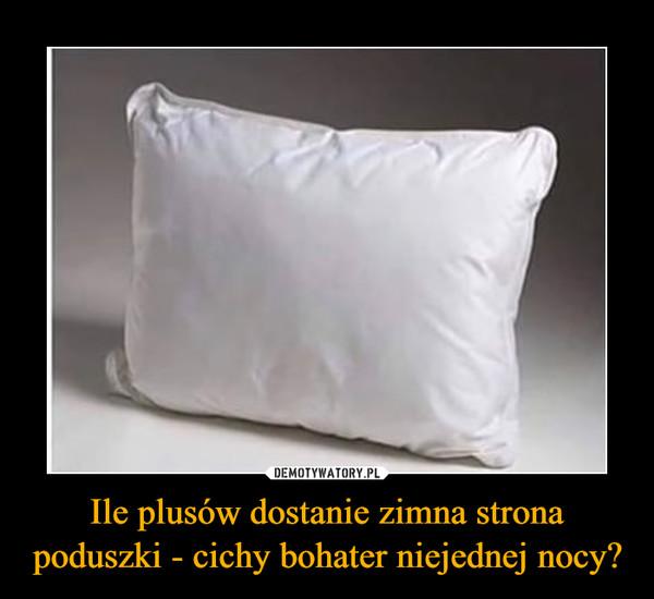 Ile plusów dostanie zimna strona poduszki - cichy bohater niejednej nocy? –