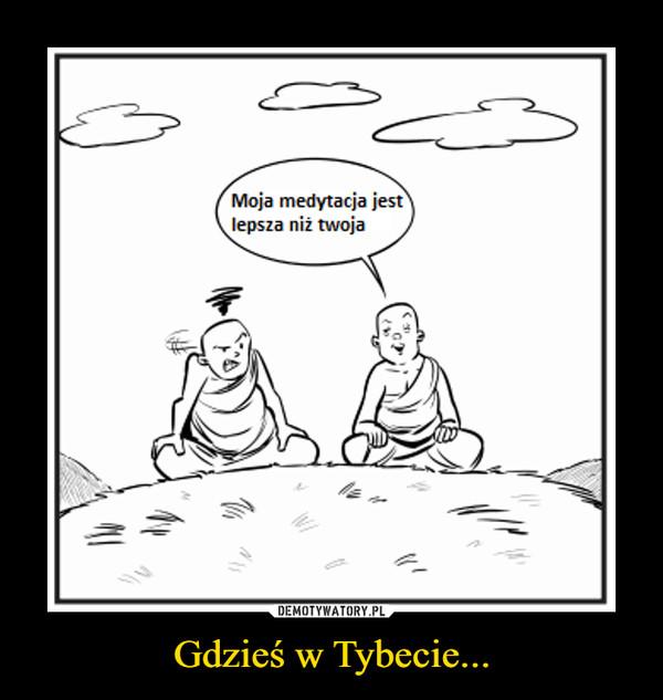 Gdzieś w Tybecie... –