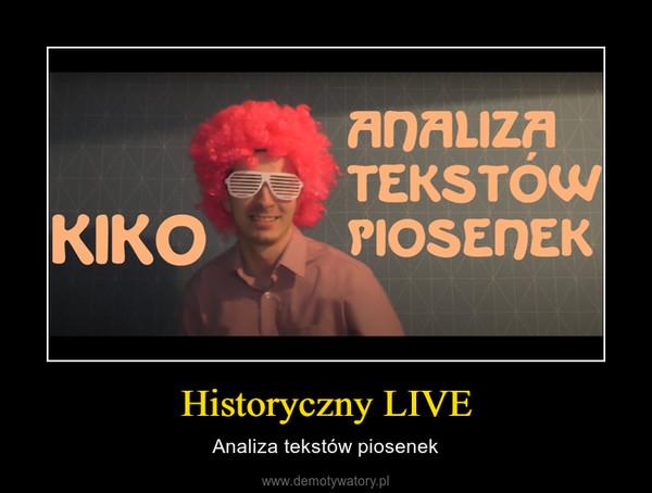 Historyczny LIVE – Analiza tekstów piosenek