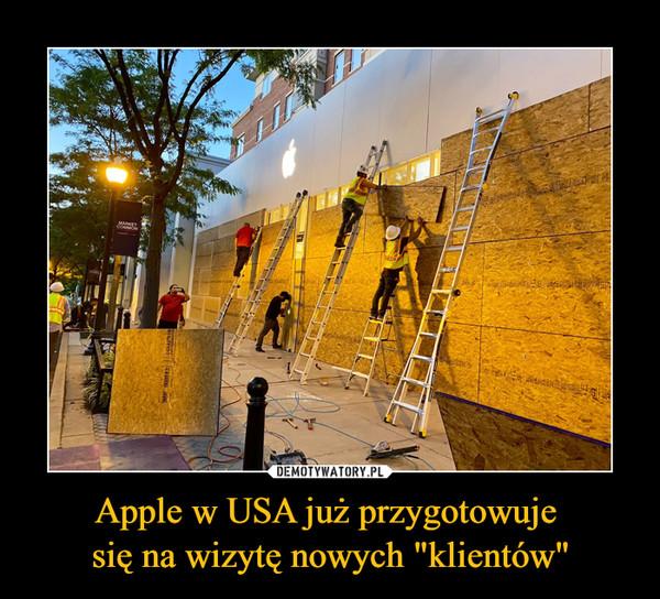 """Apple w USA już przygotowuje się na wizytę nowych """"klientów"""" –"""