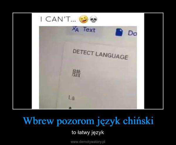 Wbrew pozorom język chiński – to łatwy język