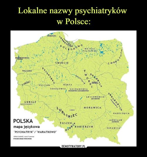 Lokalne nazwy psychiatryków  w Polsce: