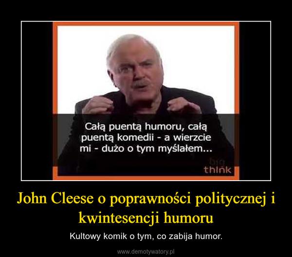 John Cleese o poprawności politycznej i kwintesencji humoru – Kultowy komik o tym, co zabija humor.