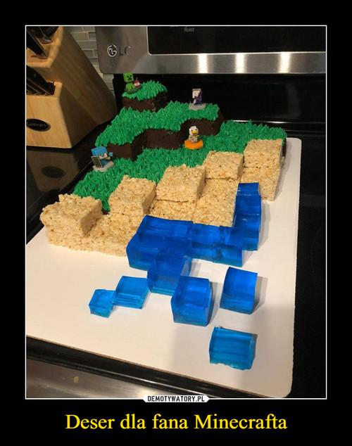 Deser dla fana Minecrafta