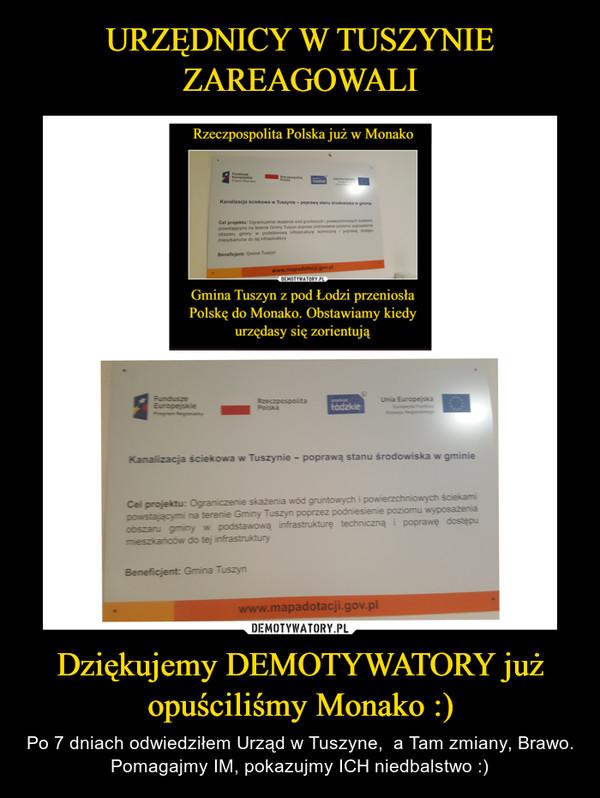 Dziękujemy DEMOTYWATORY już opuściliśmy Monako :) – Po 7 dniach odwiedziłem Urząd w Tuszyne,  a Tam zmiany, Brawo. Pomagajmy IM, pokazujmy ICH niedbalstwo :)