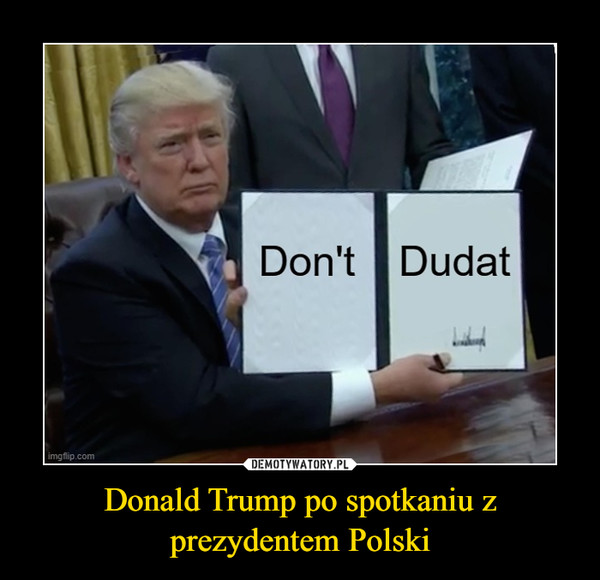 Donald Trump po spotkaniu z prezydentem Polski –