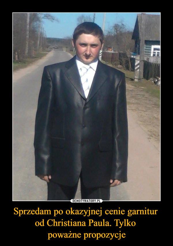 Sprzedam po okazyjnej cenie garnitur od Christiana Paula. Tylko poważne propozycje –