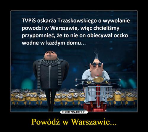 Powódź w Warszawie...