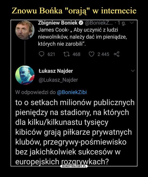 """Znowu Bońka """"orają"""" w internecie"""