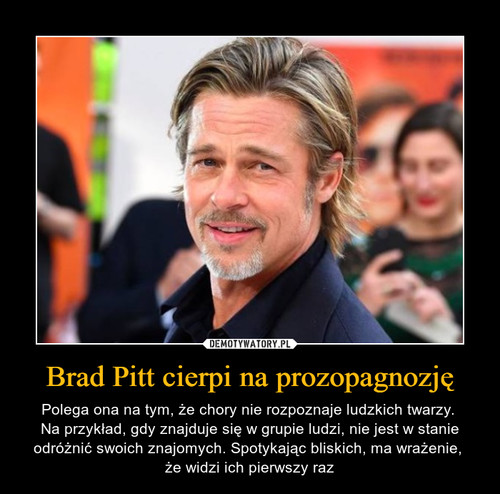 Brad Pitt cierpi na prozopagnozję