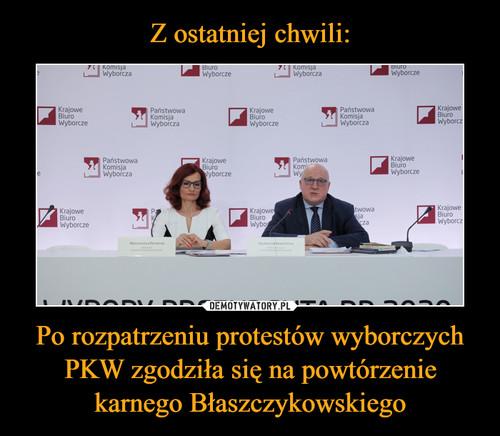 Z ostatniej chwili: Po rozpatrzeniu protestów wyborczych PKW zgodziła się na powtórzenie karnego Błaszczykowskiego