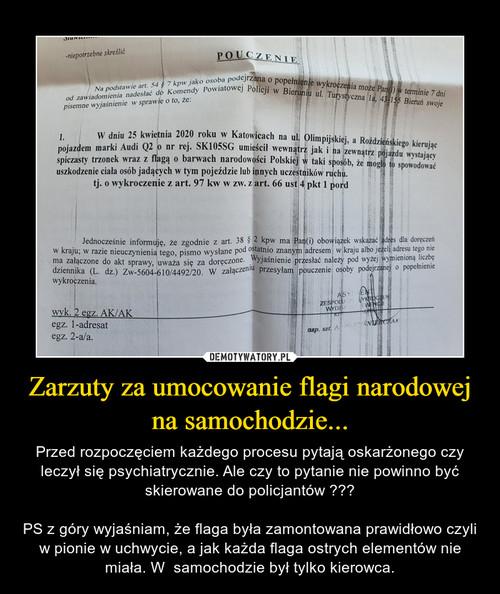Zarzuty za umocowanie flagi narodowej na samochodzie...