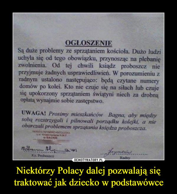 Niektórzy Polacy dalej pozwalają się traktować jak dziecko w podstawówce –