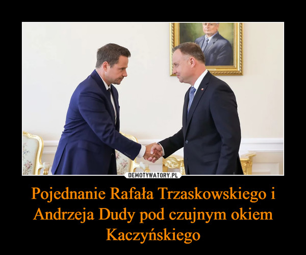 Pojednanie Rafała Trzaskowskiego i Andrzeja Dudy pod czujnym okiem Kaczyńskiego –