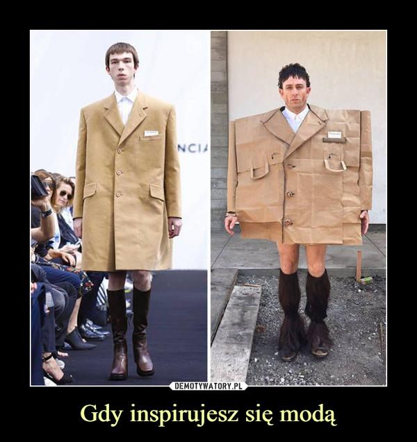Gdy inspirujesz się modą –