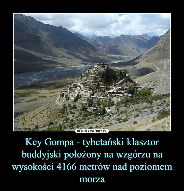 Key Gompa - tybetański klasztor buddyjski położony na wzgórzu na wysokości 4166 metrów nad poziomem morza –