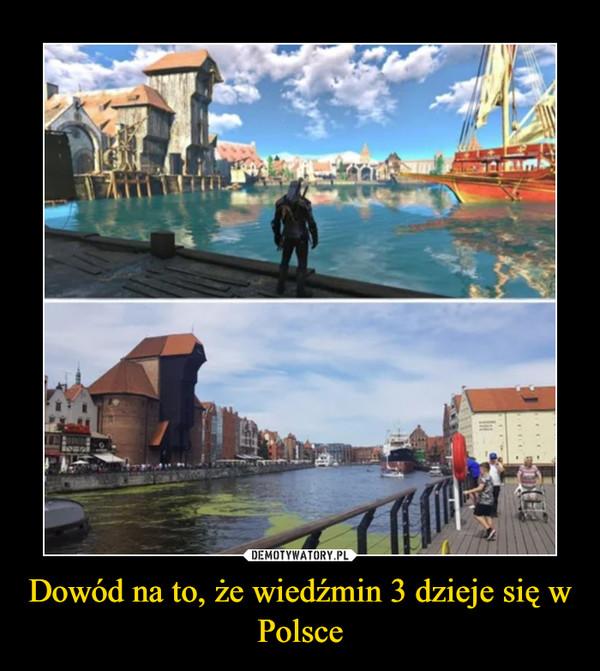 Dowód na to, że wiedźmin 3 dzieje się w Polsce –