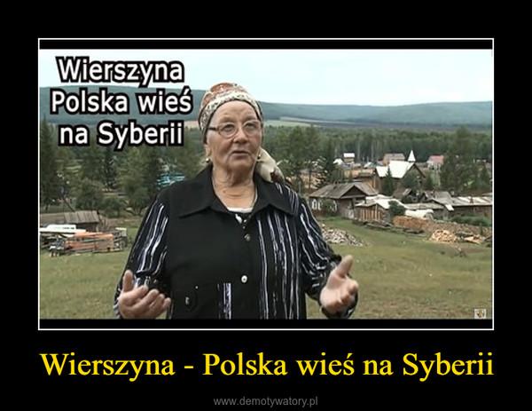 Wierszyna - Polska wieś na Syberii –
