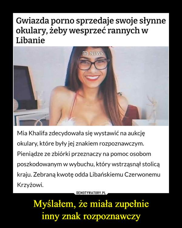 Myślałem, że miała zupełnieinny znak rozpoznawczy –  Gwiazda porno sprzedaje swoje słynne okulary, żeby wesprzećrannych w Libanie国 NEWSMia Khalifa zdecydowała się wystawić na aukcję okulary, które były jej znakiem rozpoznawczym. Pieniądze ze zbiórki przeznaczy na pomocosobom poszkodowanym w wybuchu, który wstrząsnął stolicą kraju. Zebraną kwotę odda Libańskiemu Czerwonemu Krzyżowi.