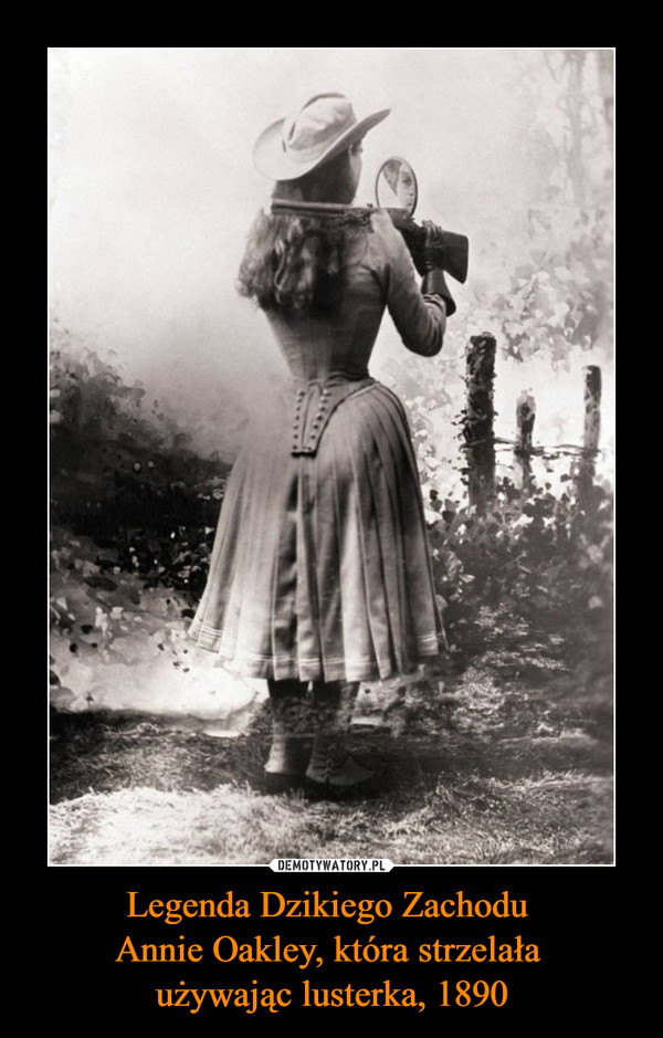 Legenda Dzikiego Zachodu Annie Oakley, która strzelała używając lusterka, 1890 –