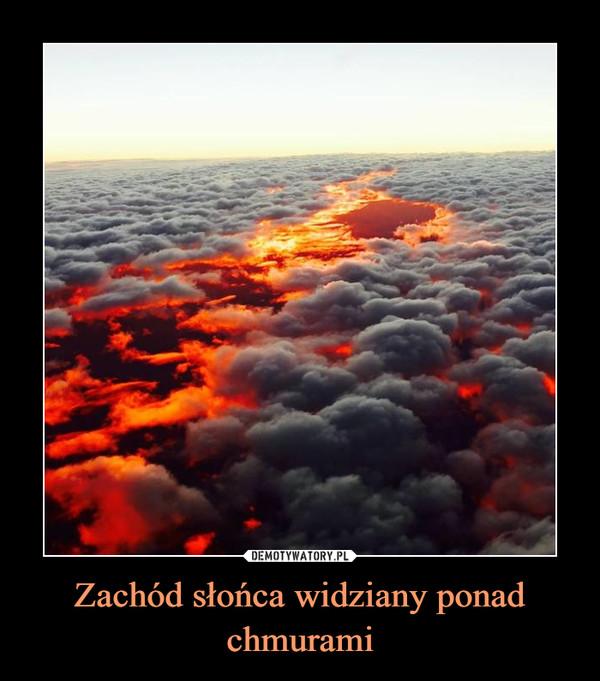 Zachód słońca widziany ponad chmurami –