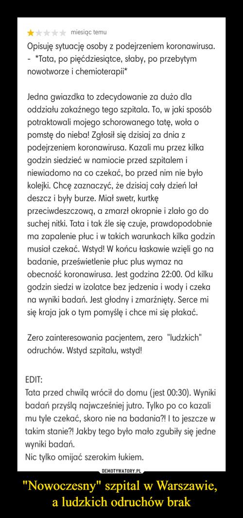"""""""Nowoczesny"""" szpital w Warszawie,  a ludzkich odruchów brak"""