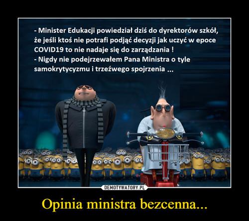 Opinia ministra bezcenna...