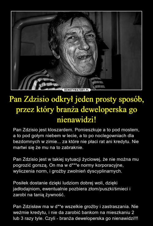 Pan Zdzisio odkrył jeden prosty sposób, przez który branża deweloperska go nienawidzi!