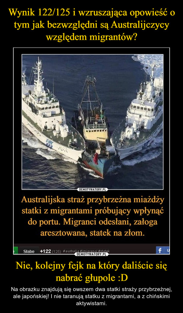 Nie, kolejny fejk na który daliście się nabrać głupole :D – Na obrazku znajdują się owszem dwa statki straży przybrzeżnej, ale japońskiej! I nie taranują statku z migrantami, a z chińskimi aktywistami.