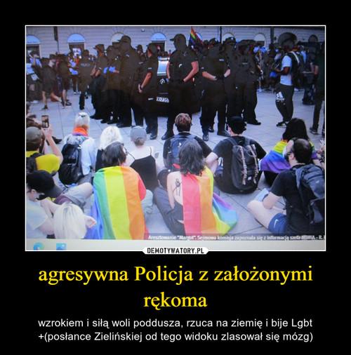 agresywna Policja z założonymi rękoma