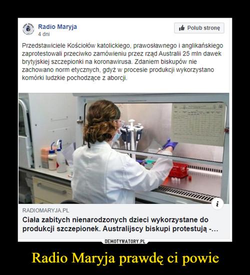 Radio Maryja prawdę ci powie