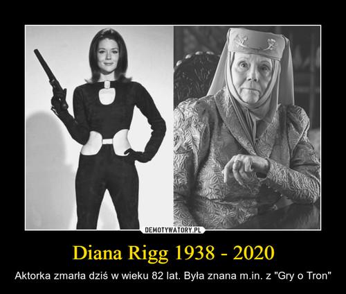 Diana Rigg 1938 - 2020