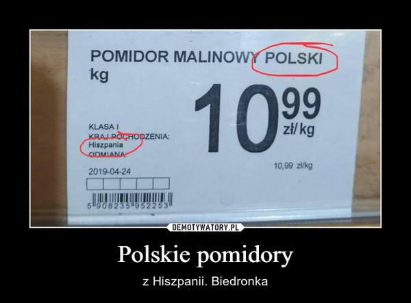 Polskie pomidory – z Hiszpanii. Biedronka