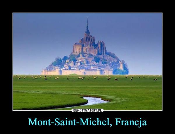 Mont-Saint-Michel, Francja –