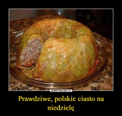 Prawdziwe, polskie ciasto na niedzielę