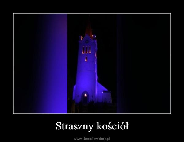 Straszny kościół –