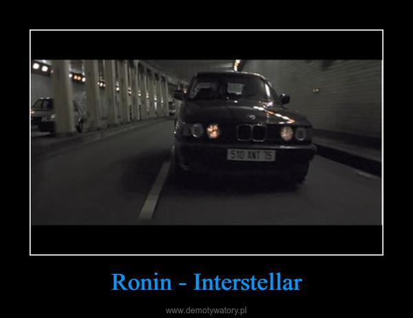 Ronin - Interstellar –